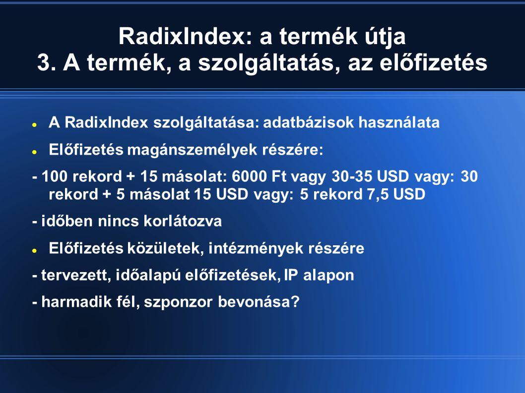RadixIndex: a termék útja 3. A termék, a szolgáltatás, az előfizetés