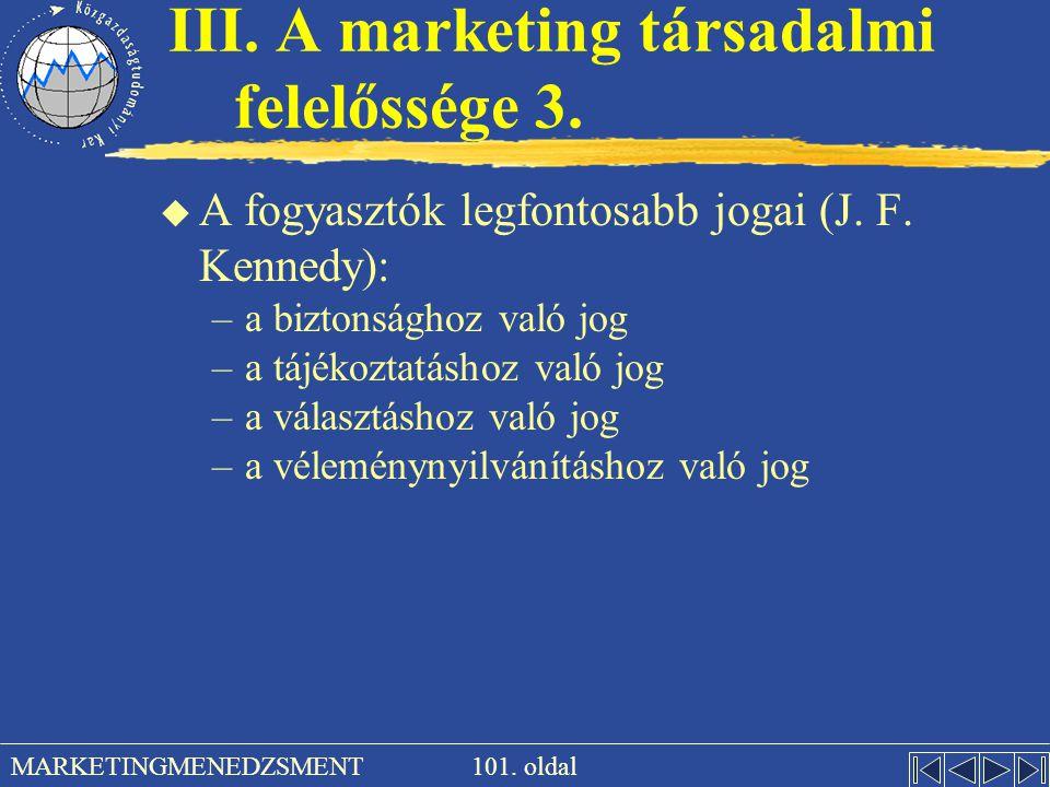 III. A marketing társadalmi felelőssége 3.