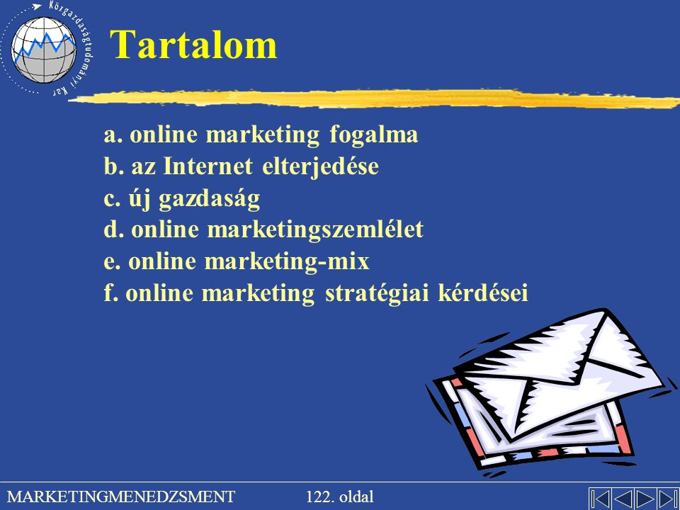 Tartalom a. online marketing fogalma b. az Internet elterjedése