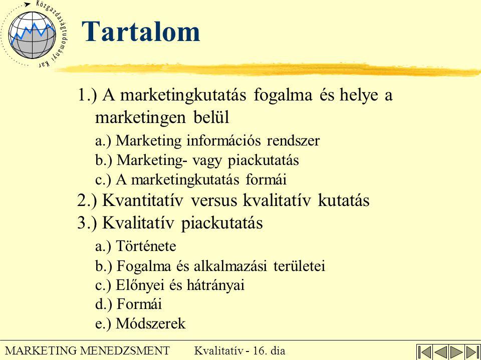 Tartalom 1.) A marketingkutatás fogalma és helye a marketingen belül