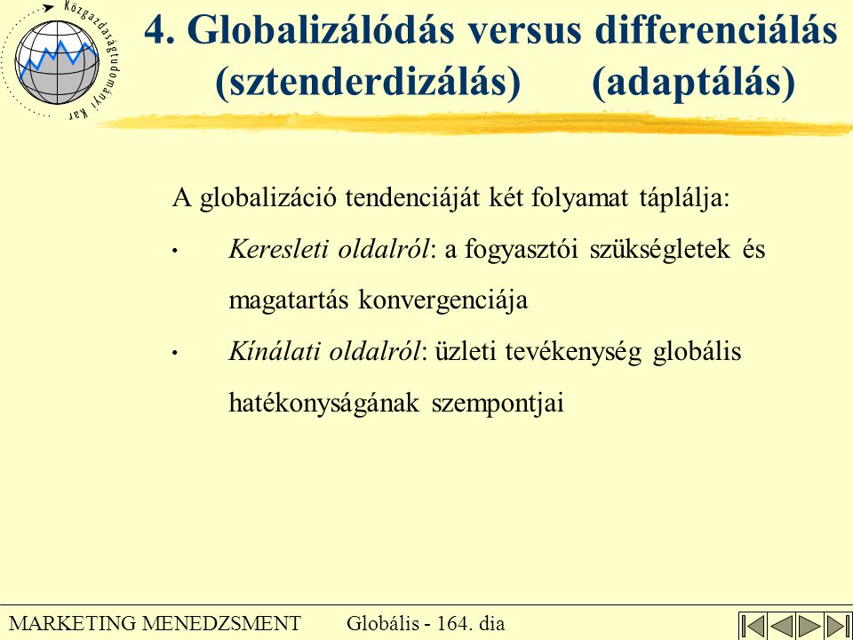 4. Globalizálódás versus differenciálás (sztenderdizálás) (adaptálás)
