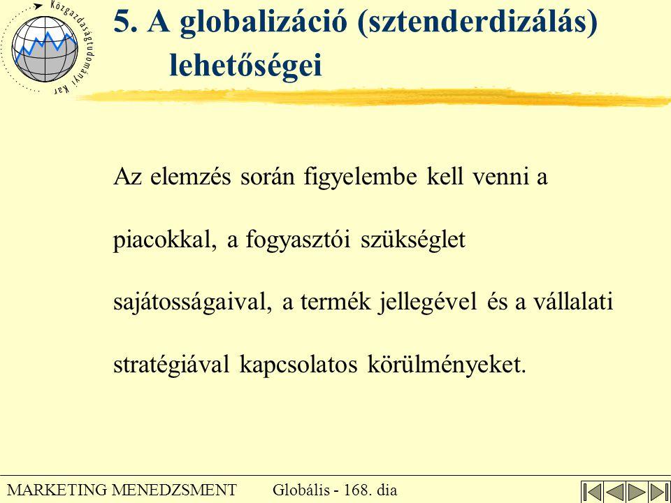 5. A globalizáció (sztenderdizálás) lehetőségei