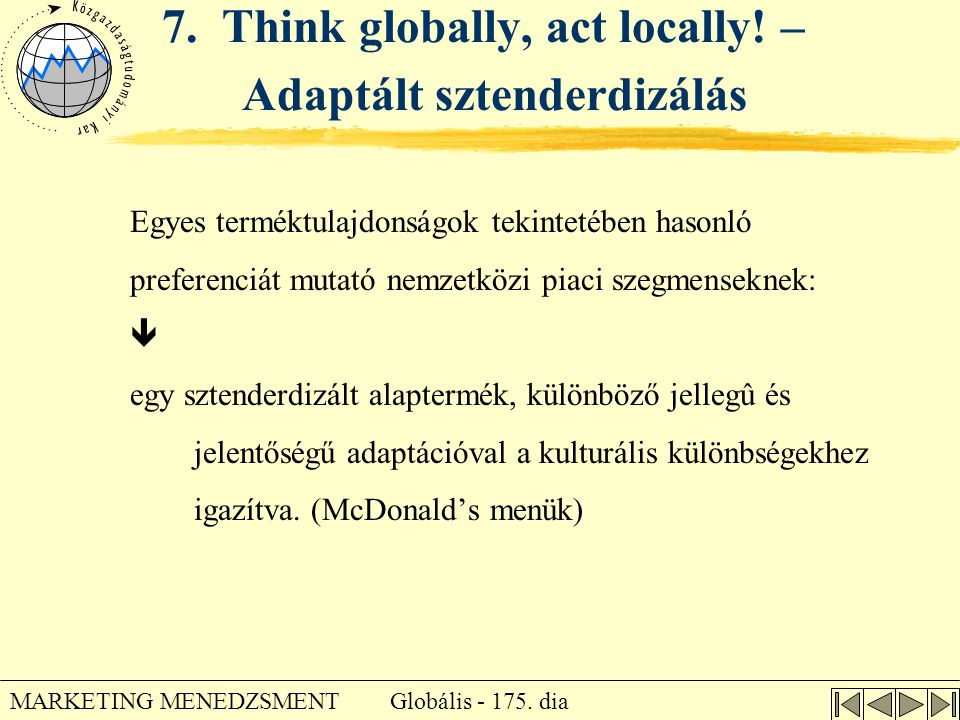 7. Think globally, act locally! – Adaptált sztenderdizálás