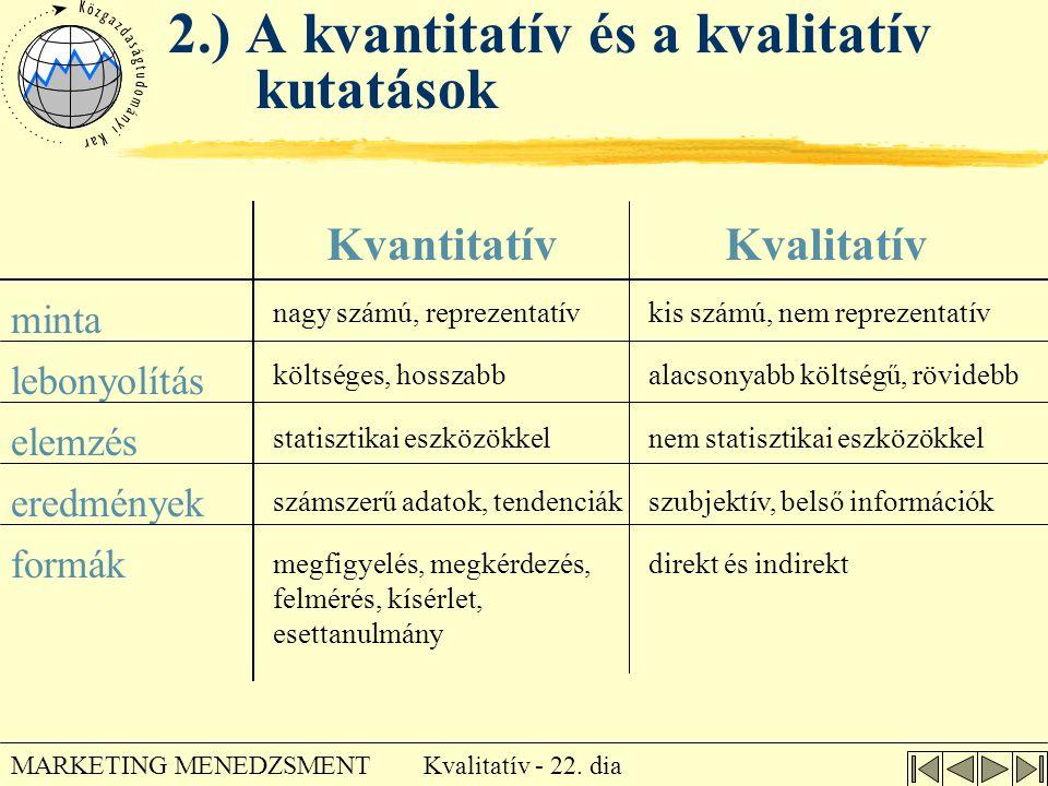 2.) A kvantitatív és a kvalitatív kutatások