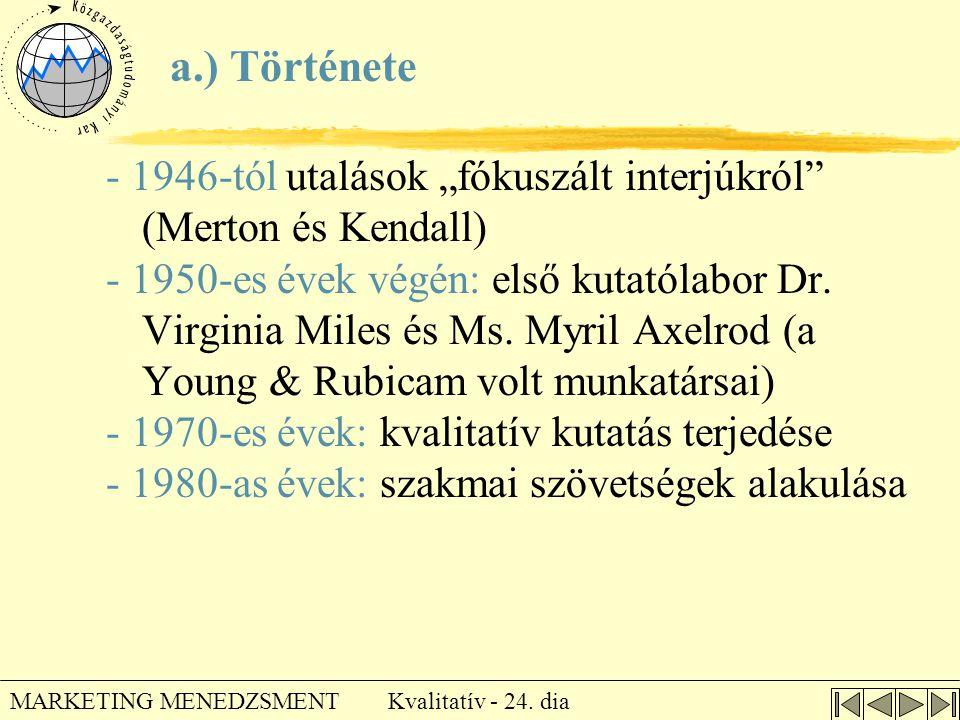 """a.) Története - 1946-tól utalások """"fókuszált interjúkról (Merton és Kendall)"""