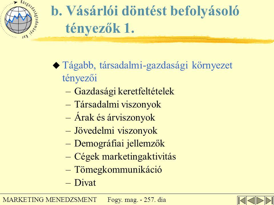 b. Vásárlói döntést befolyásoló tényezők 1.