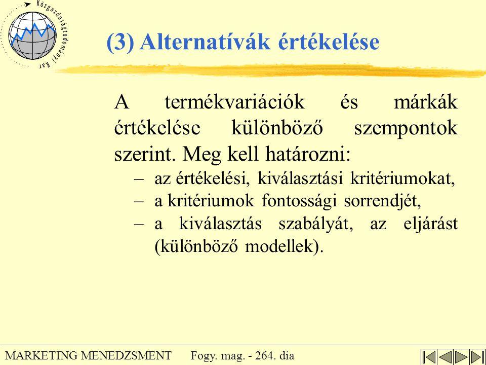 (3) Alternatívák értékelése