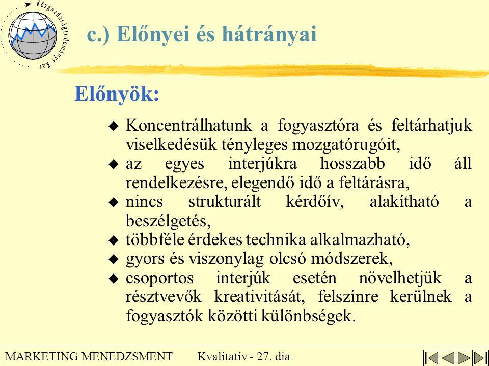 c.) Előnyei és hátrányai