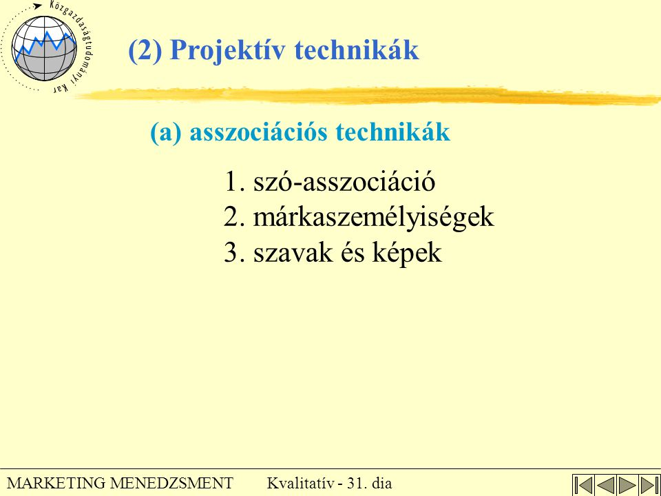 (2) Projektív technikák