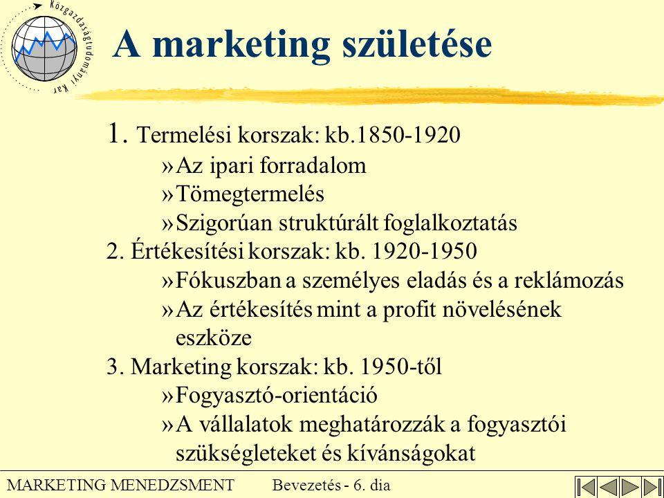A marketing születése 1. Termelési korszak: kb.1850-1920