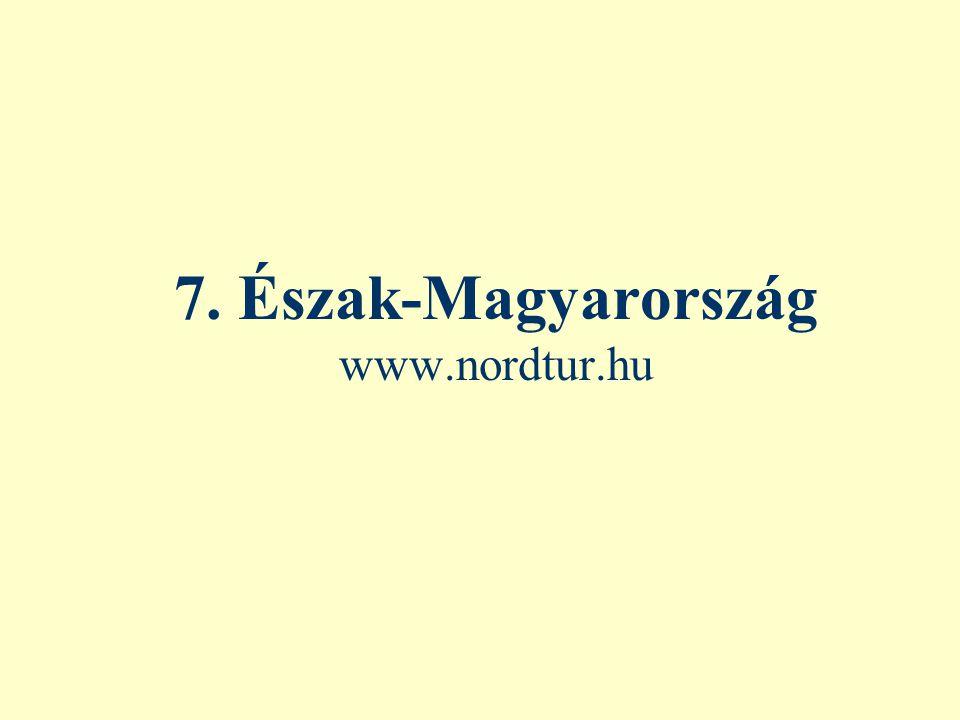 7. Észak-Magyarország www.nordtur.hu