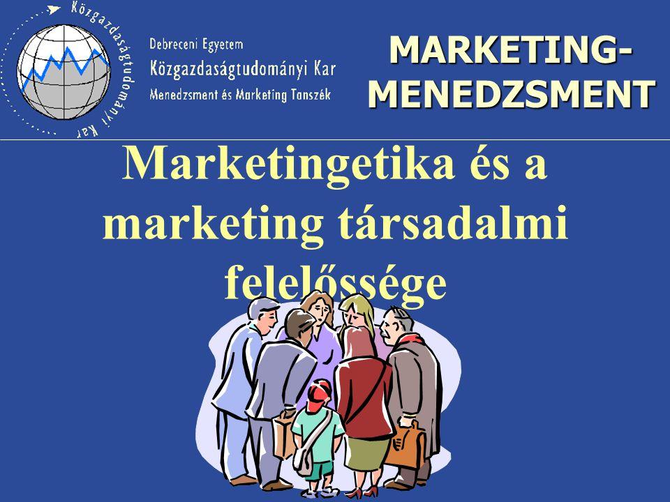Marketingetika és a marketing társadalmi felelőssége
