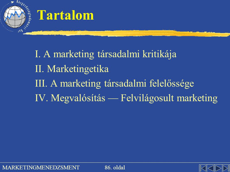 Tartalom I. A marketing társadalmi kritikája II. Marketingetika