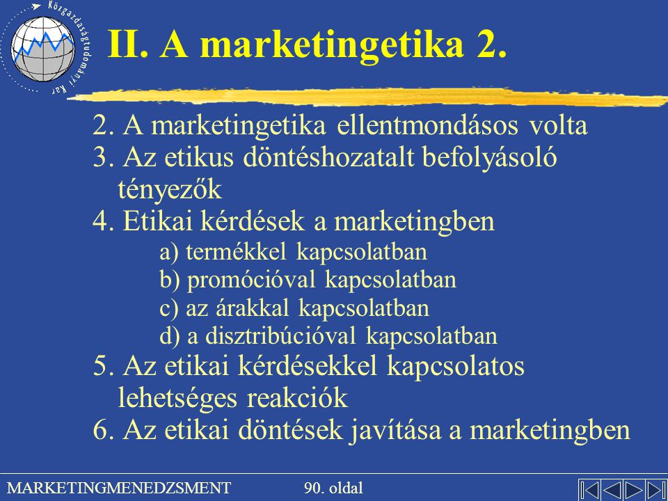 II. A marketingetika 2. 2. A marketingetika ellentmondásos volta