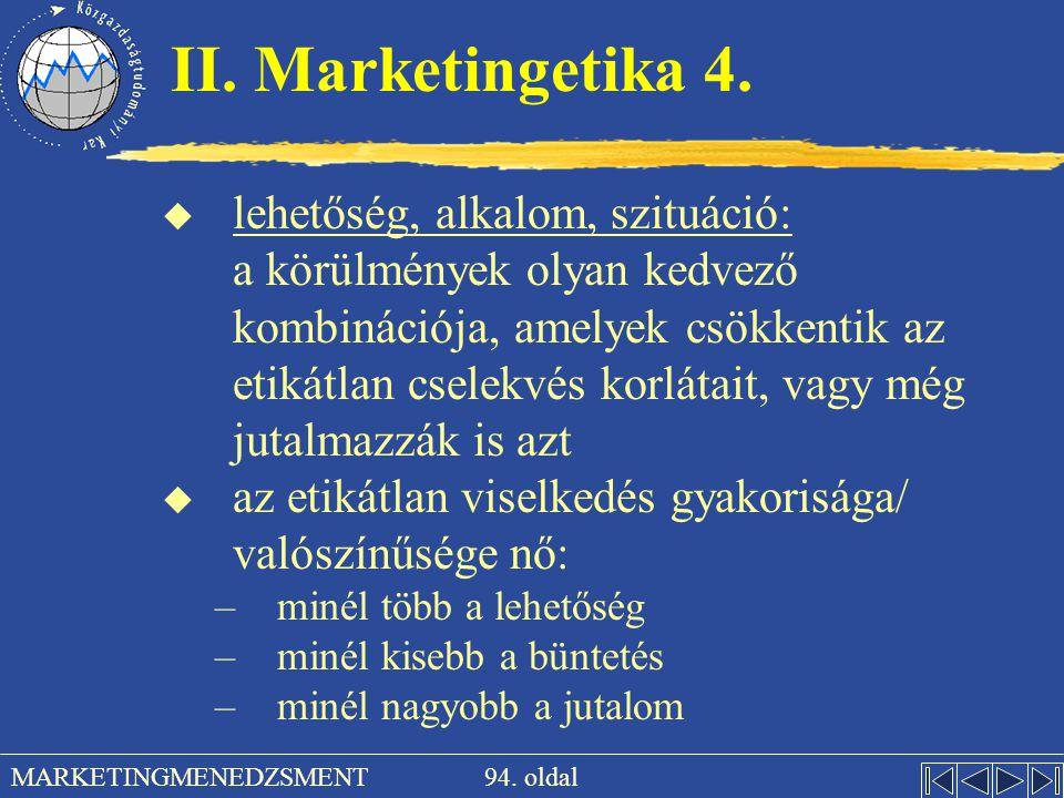 II. Marketingetika 4. lehetőség, alkalom, szituáció: