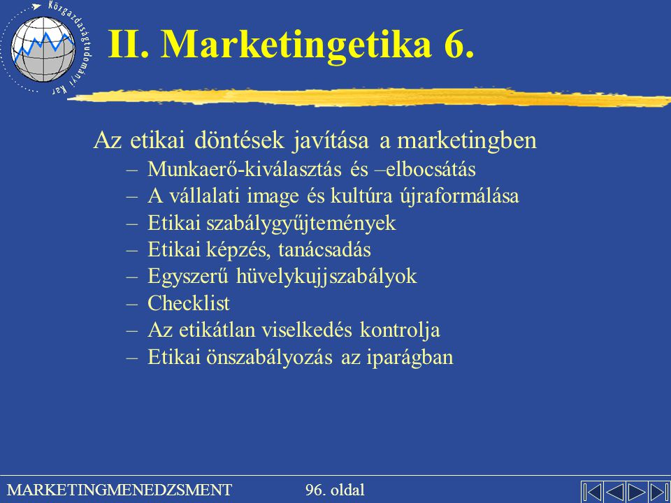II. Marketingetika 6. Az etikai döntések javítása a marketingben
