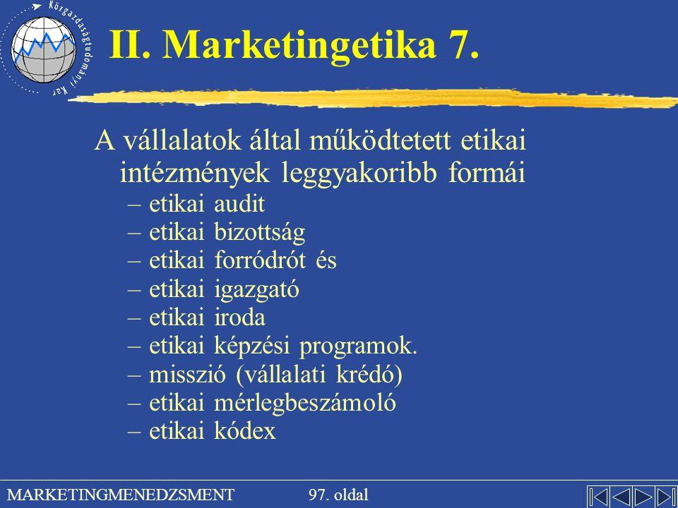II. Marketingetika 7. A vállalatok által működtetett etikai intézmények leggyakoribb formái. etikai audit.