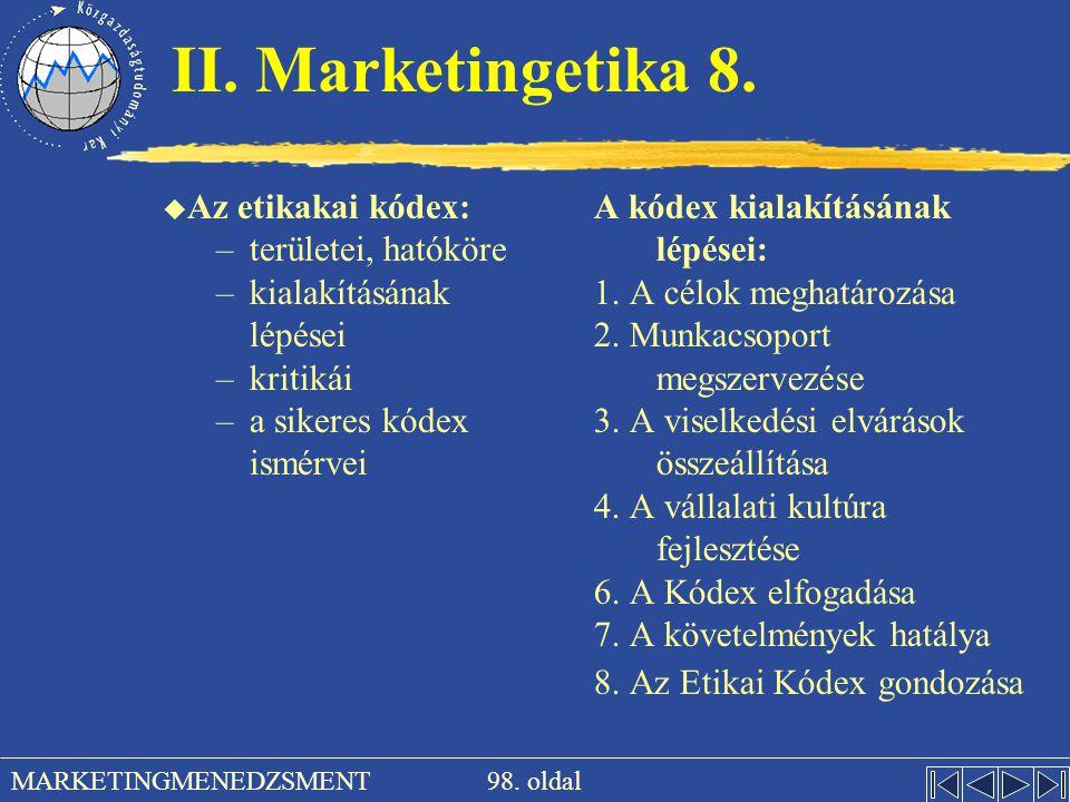 II. Marketingetika 8. Az etikakai kódex: területei, hatóköre