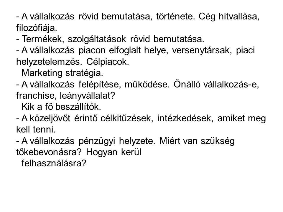- A vállalkozás rövid bemutatása, története