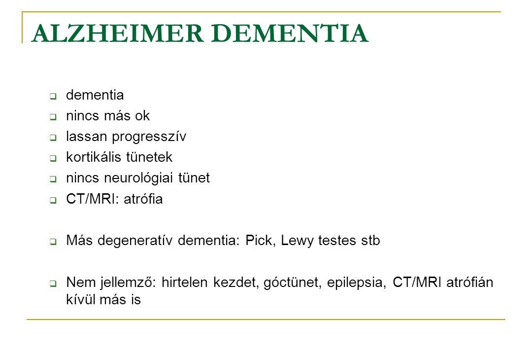 ALZHEIMER DEMENTIA dementia nincs más ok lassan progresszív