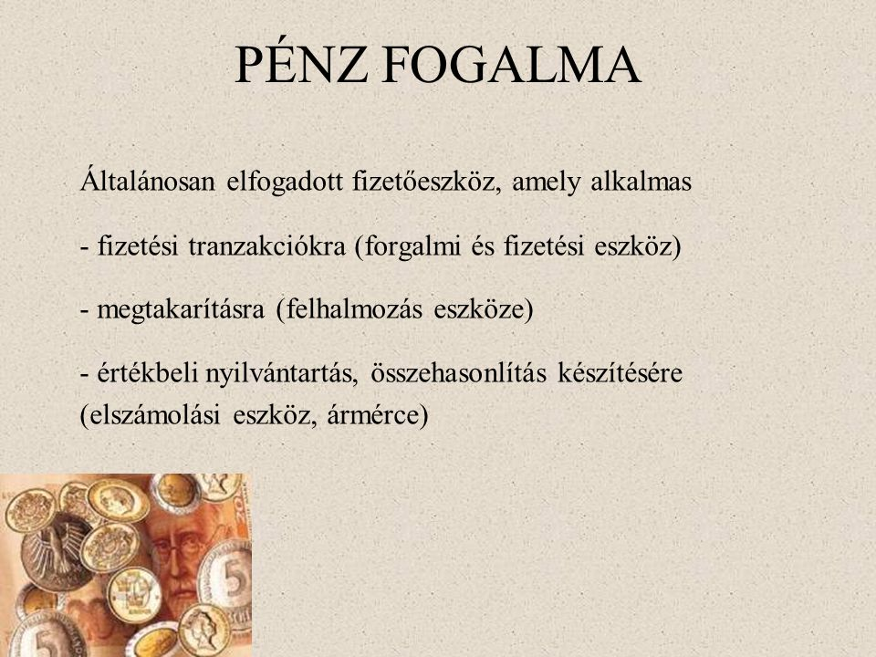 PÉNZ FOGALMA