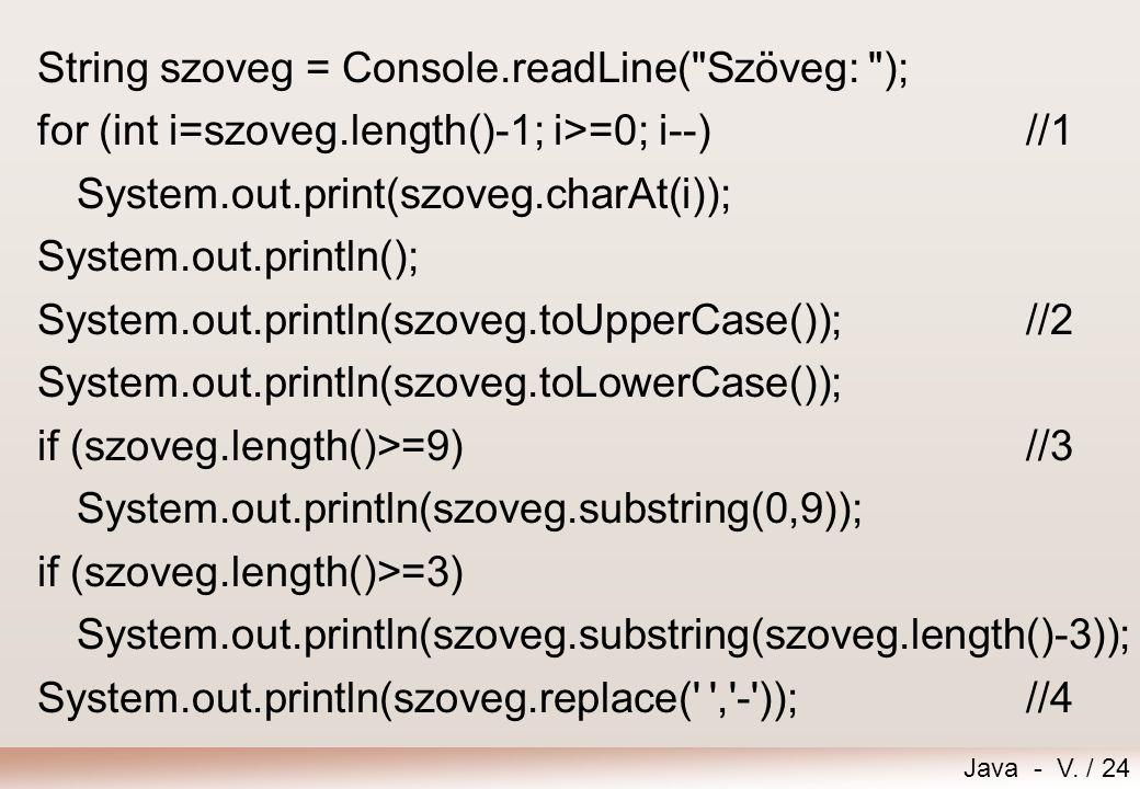 String szoveg = Console.readLine( Szöveg: );