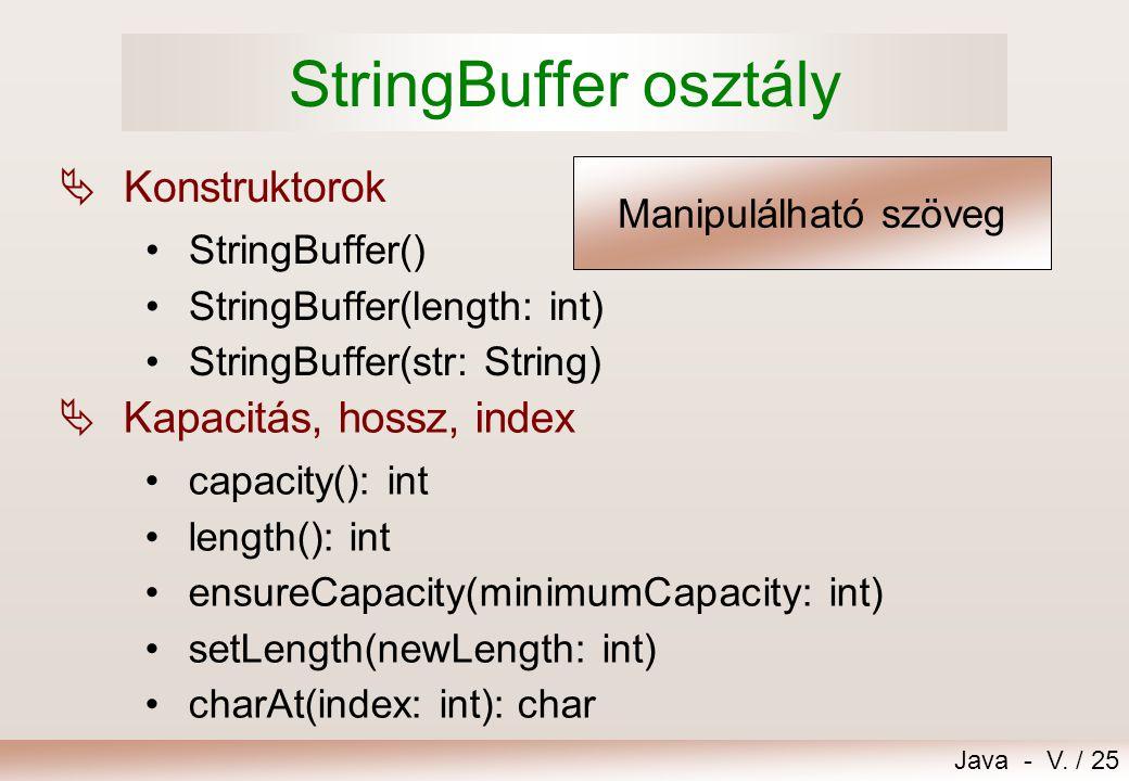StringBuffer osztály Konstruktorok Kapacitás, hossz, index