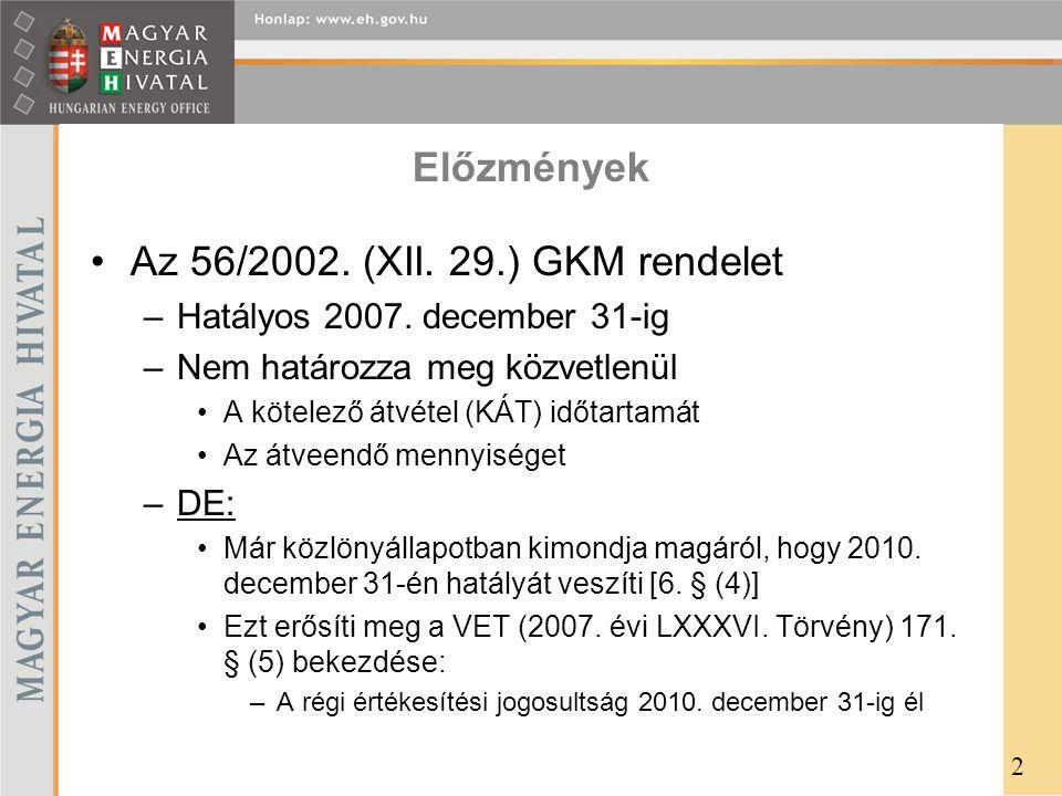 Előzmények Az 56/2002. (XII. 29.) GKM rendelet