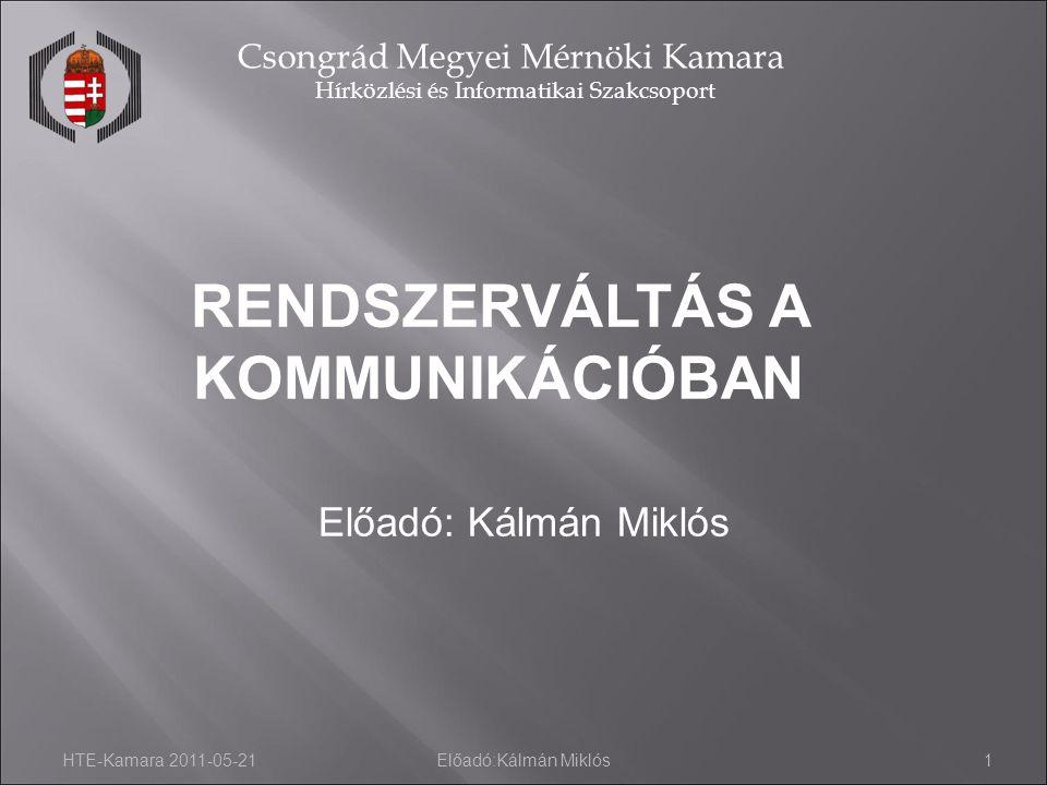 RENDSZERVÁLTÁS A KOMMUNIKÁCIÓBAN