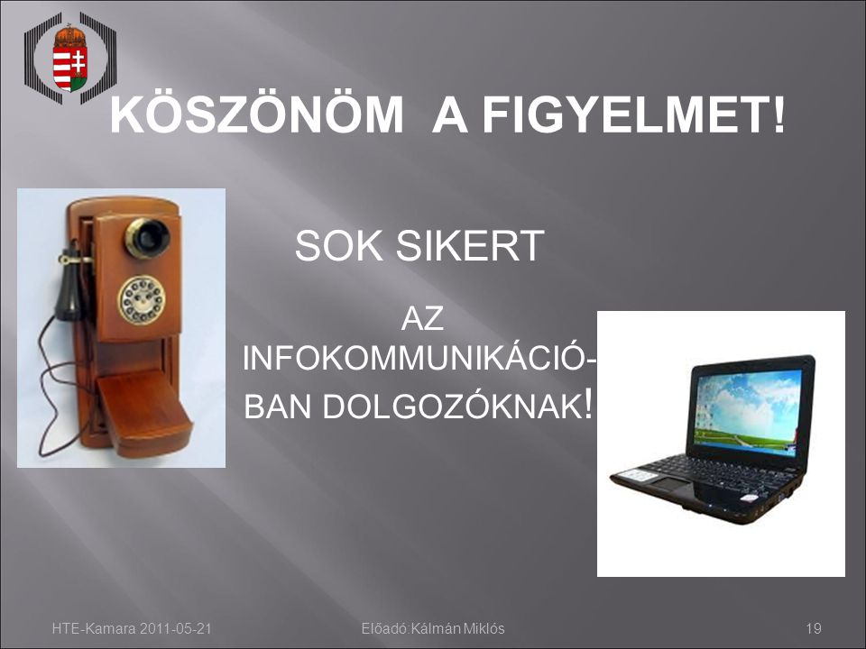 AZ INFOKOMMUNIKÁCIÓ- BAN DOLGOZÓKNAK!