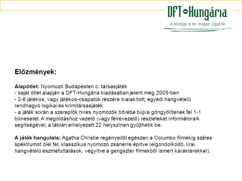 Előzmények: Alapötlet: Nyomozó Budapesten c. társasjáték