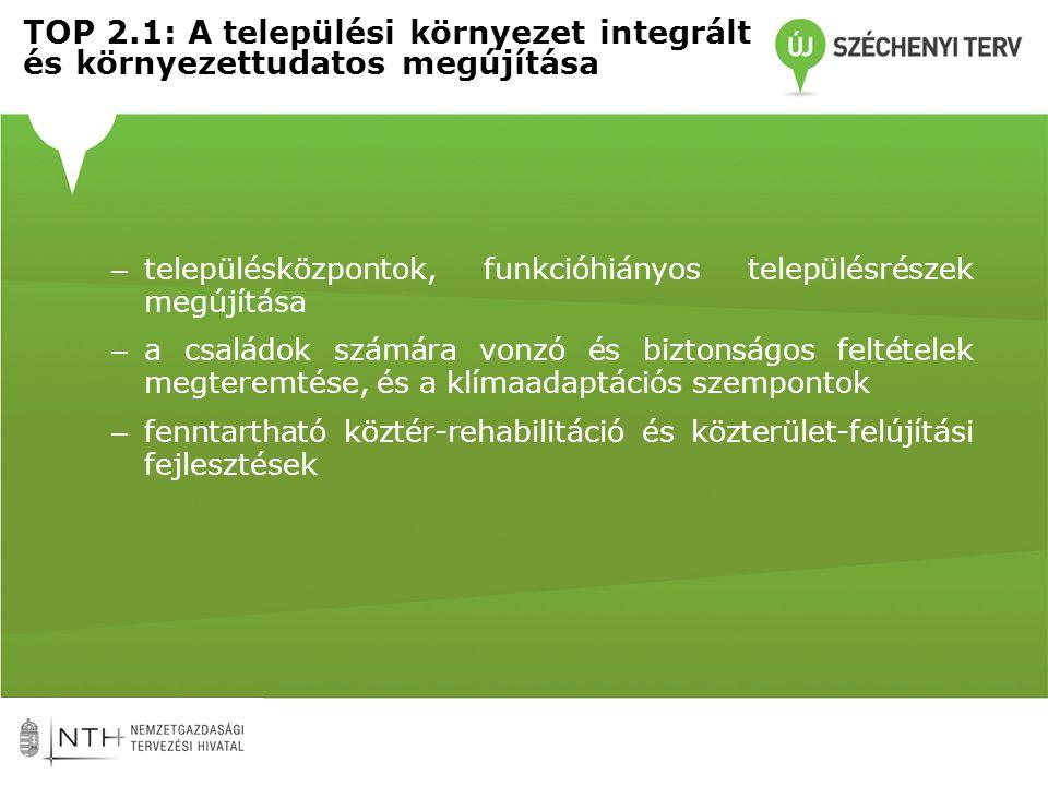 TOP 2. 1: A települési környezet integrált és