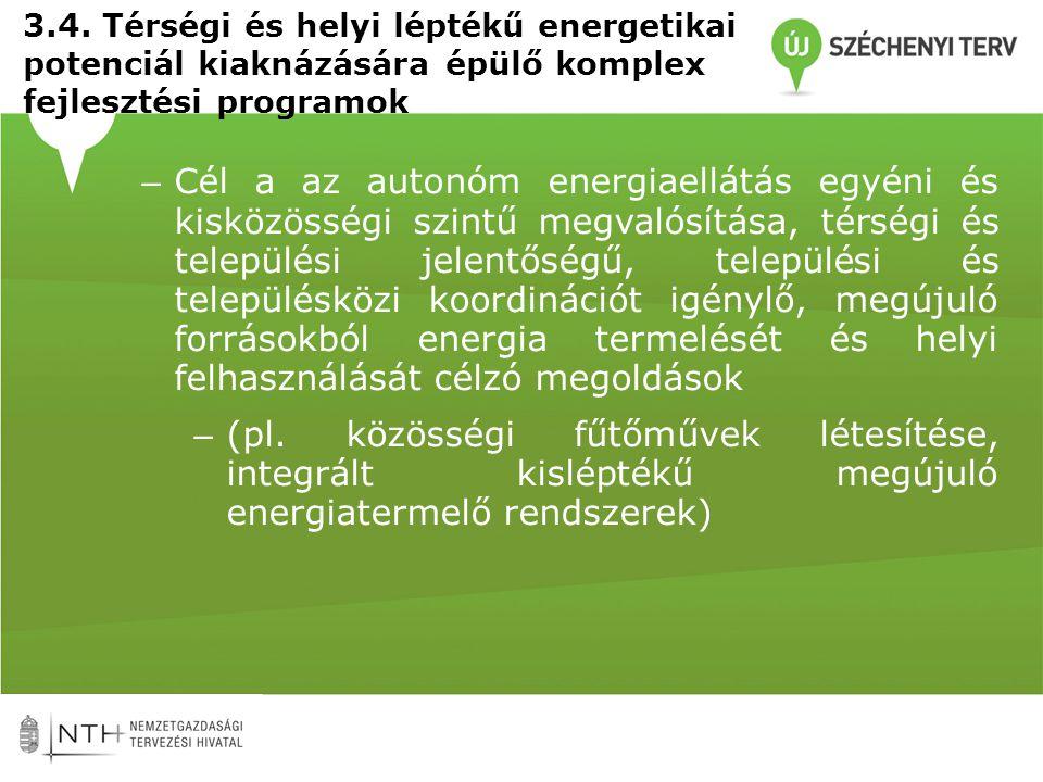 3.4. Térségi és helyi léptékű energetikai potenciál kiaknázására épülő komplex fejlesztési programok