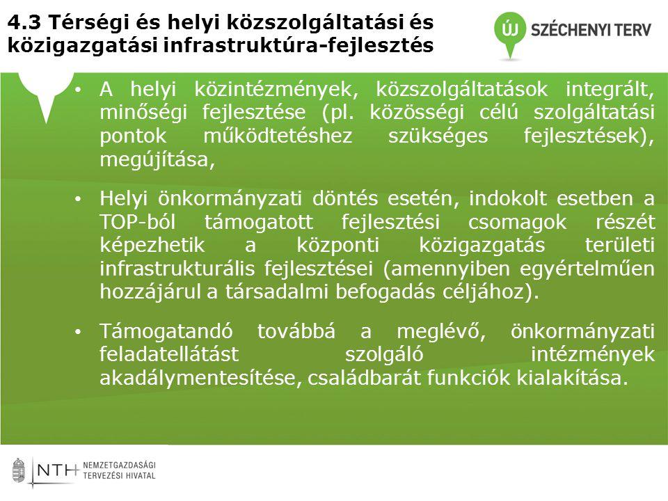 4.3 Térségi és helyi közszolgáltatási és közigazgatási infrastruktúra-fejlesztés