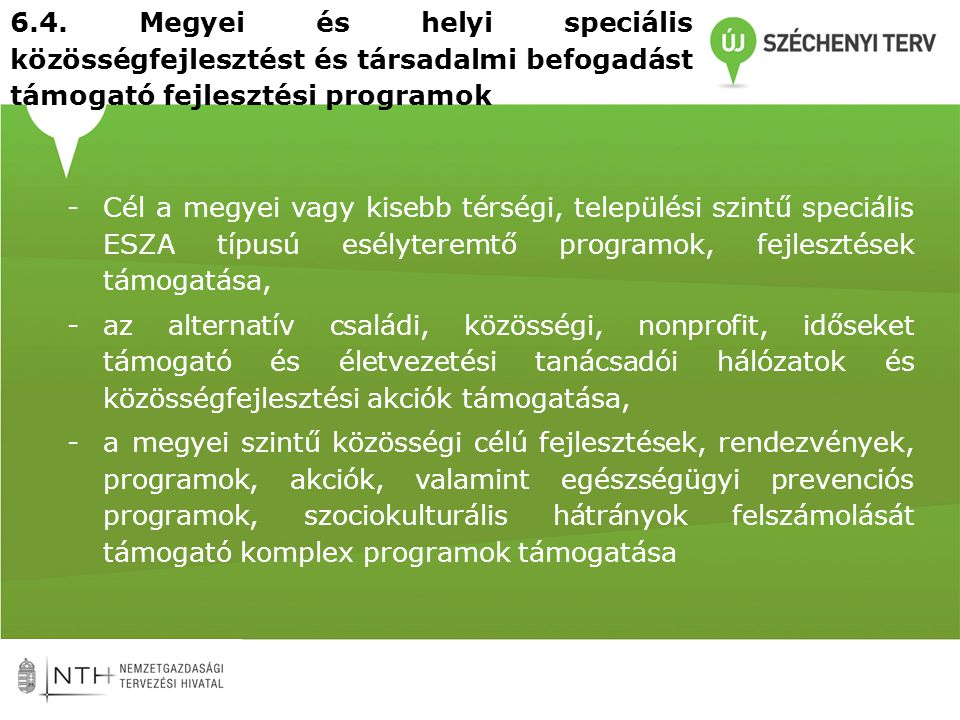 6.4. Megyei és helyi speciális közösségfejlesztést és társadalmi befogadást támogató fejlesztési programok