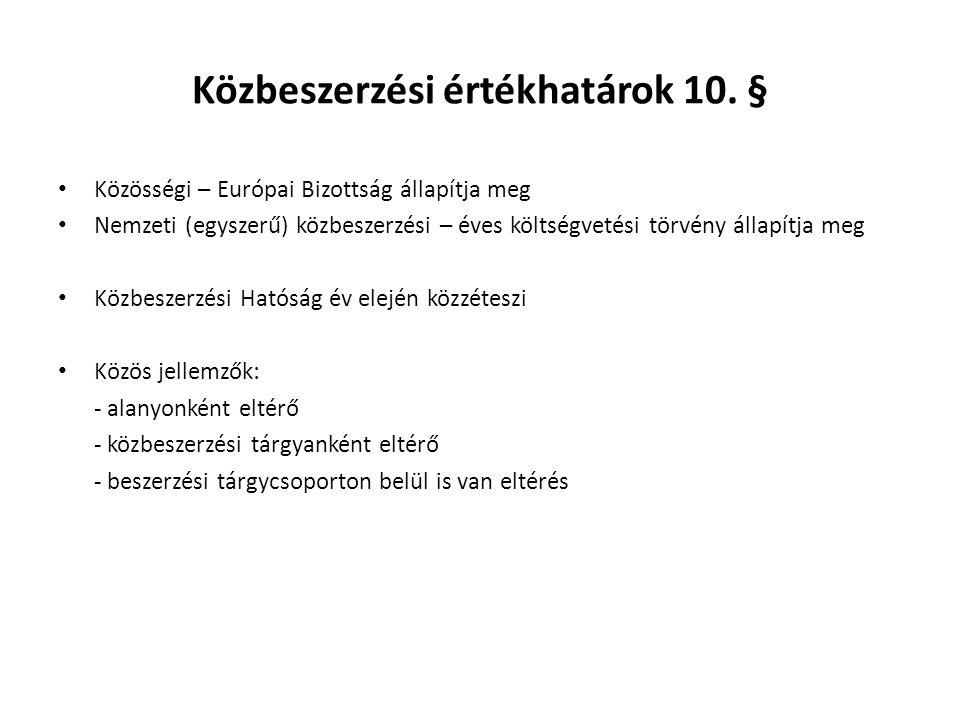 Közbeszerzési értékhatárok 10. §