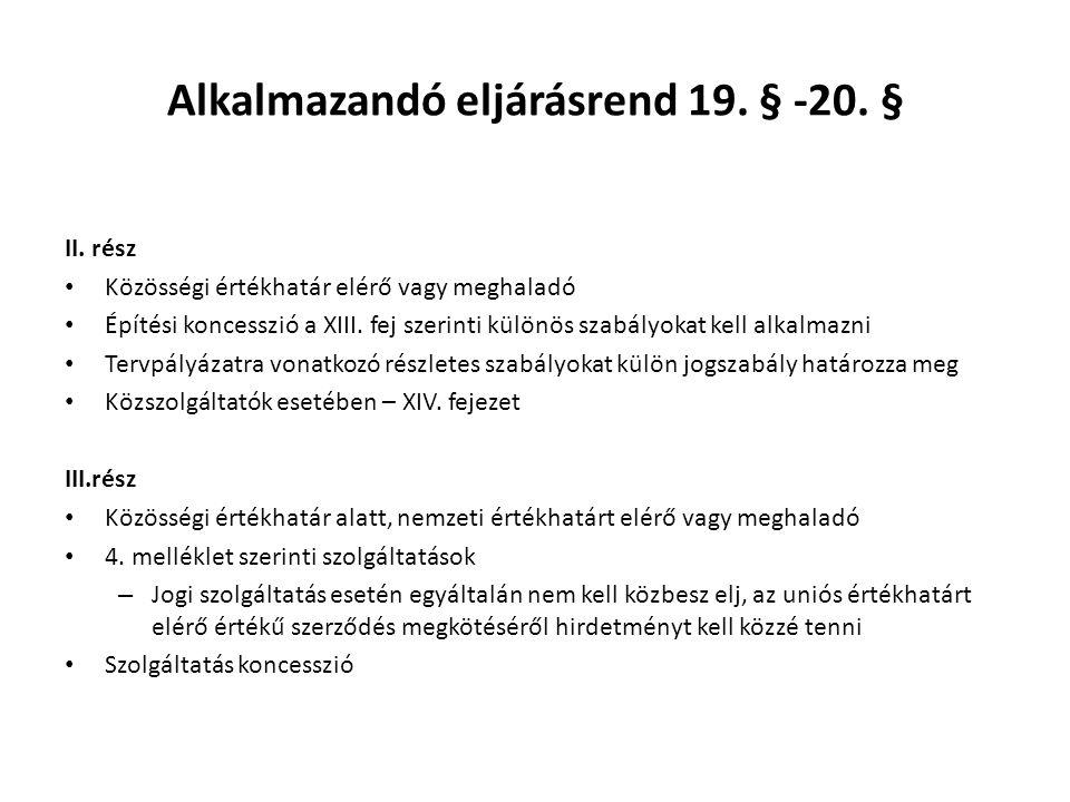 Alkalmazandó eljárásrend 19. § -20. §