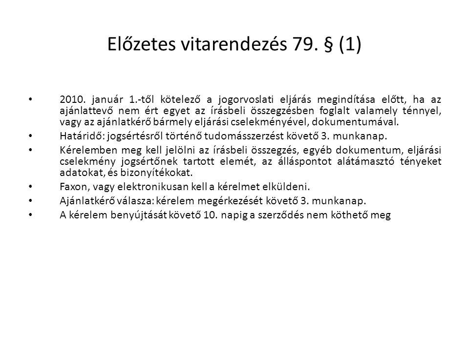 Előzetes vitarendezés 79. § (1)