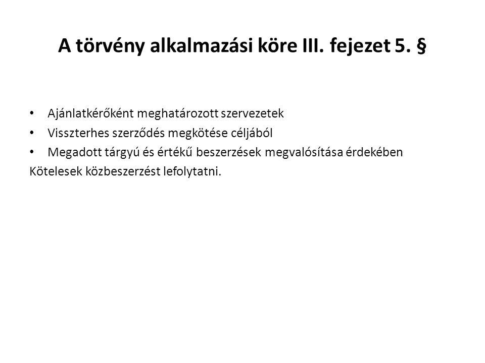 A törvény alkalmazási köre III. fejezet 5. §