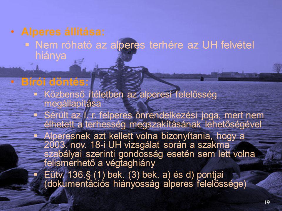 Nem róható az alperes terhére az UH felvétel hiánya