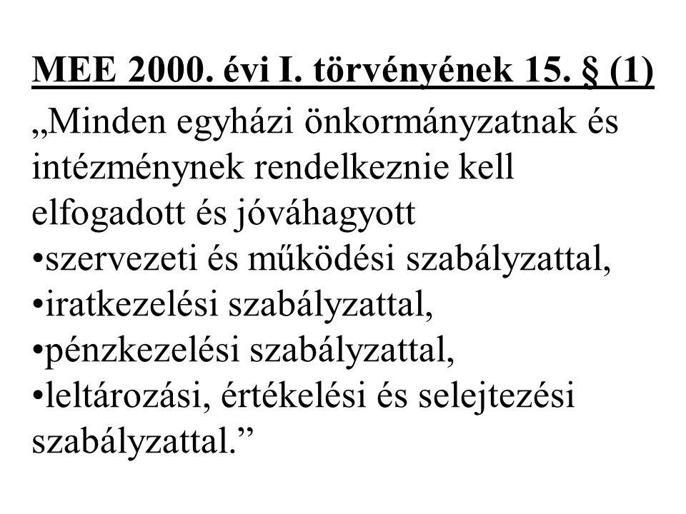 MEE 2000. évi I. törvényének 15. § (1)