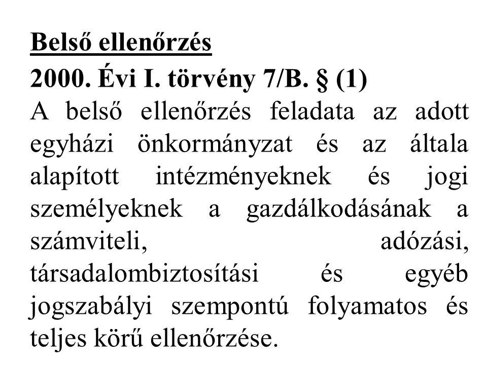 Belső ellenőrzés 2000. Évi I. törvény 7/B. § (1)