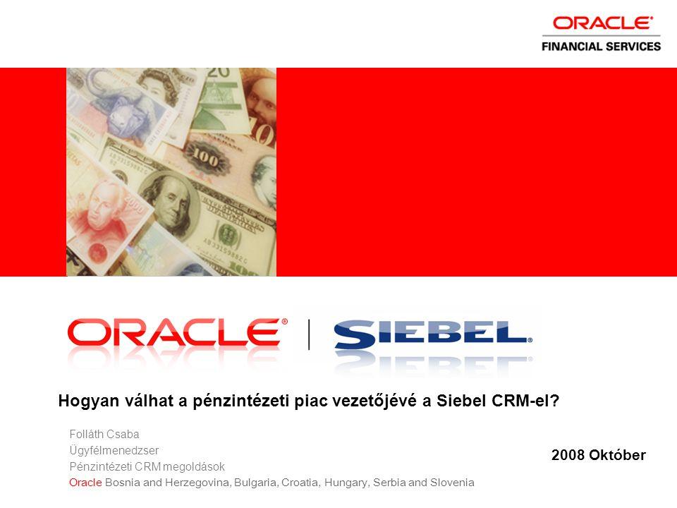 Hogyan válhat a pénzintézeti piac vezetőjévé a Siebel CRM-el