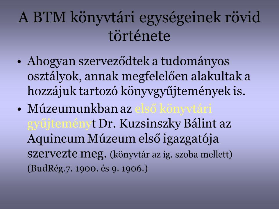 A BTM könyvtári egységeinek rövid története