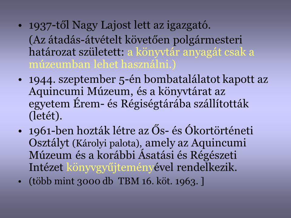 1937-től Nagy Lajost lett az igazgató.