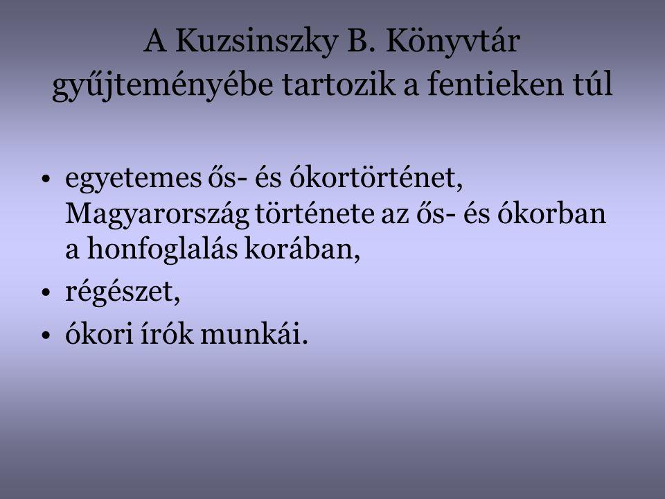 A Kuzsinszky B. Könyvtár gyűjteményébe tartozik a fentieken túl