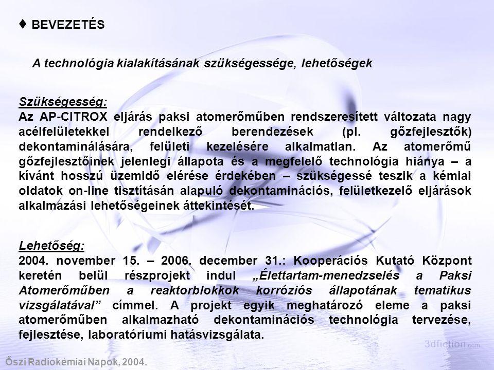 ♦ BEVEZETÉS A technológia kialakításának szükségessége, lehetőségek