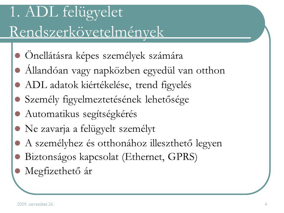 1. ADL felügyelet Rendszerkövetelmények