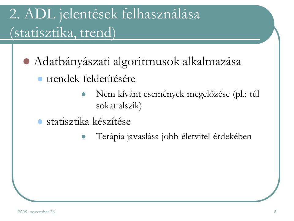 2. ADL jelentések felhasználása (statisztika, trend)