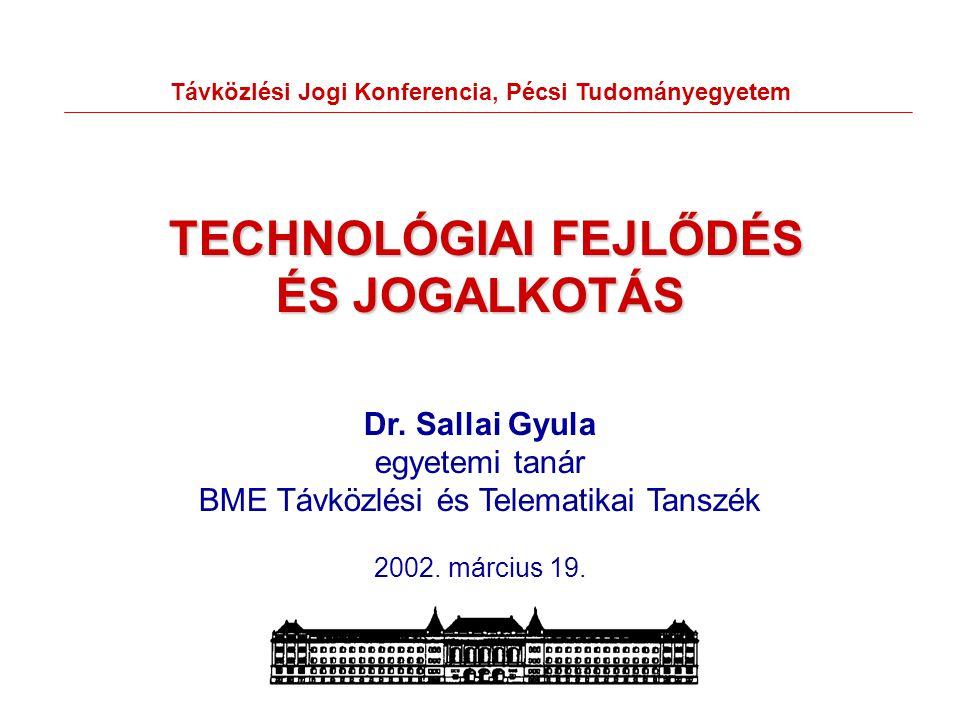 TECHNOLÓGIAI FEJLŐDÉS ÉS JOGALKOTÁS